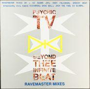 "Psychic TV, Beyond Thee Infinite Beat - Ravemaster Mixes (12"")"