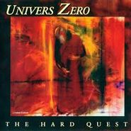 Univers Zéro, The Hard Quest (CD)