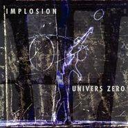 Univers Zéro, Implosion (CD)