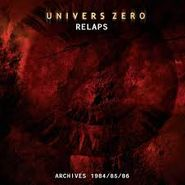 Univers Zéro, Relaps (Archives 1984-1986) (CD)