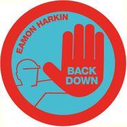 "Eamon Harkin, Back Down (12"")"