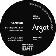"T.B. Arthur, Dubs From The DAT (12"")"