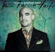 Jacques Schwartz-Bart, Jazz Racine Haiti (CD)