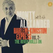 Monty Alexander, Harlem-Kingston Express Vol. 2: The River Rolls On (CD)