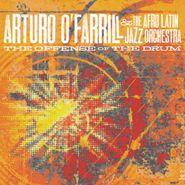 Arturo O'Farrill, The Offense Of The Drum (CD)