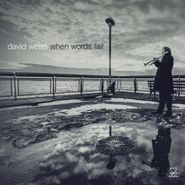David Weiss, When Words Fail (CD)