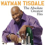 Wayman Tisdale, Absolute Greatest Hits (CD)
