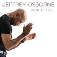 Jeffrey Osborne, Worth It All (CD)