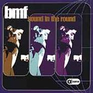 BMF, Sound In the Round (CD)