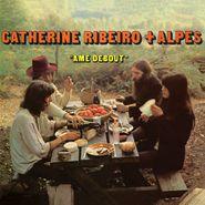 Catherine Ribeiro, Ame Debout (LP)