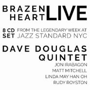 Dave Douglas Quintet, Brazen Heart Live At Jazz Standard: Complete [Box Set] (CD)