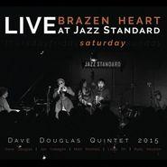 Dave Douglas Quintet, Brazen Heart Live At Jazz Standard: Saturday (CD)