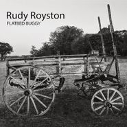 Rudy Royston, Flatbed Buggy (CD)