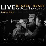Dave Douglas Quintet, Brazen Heart Live At Jazz Standard: Thursday (CD)