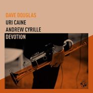Dave Douglas, Devotion (CD)