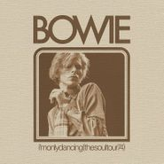 David Bowie, I'm Only Dancing (Soul Tour 74) [Record Store Day] (LP)