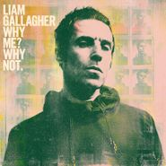 Liam Gallagher, Why Me? Why Not. (CD)