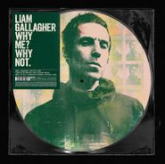 Liam Gallagher, Why Me? Why Not. [Black Friday Picture Disc] (LP)