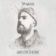 Tom Walker, What A Time To Be Alive (CD)