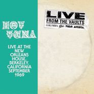 Hot Tuna, Live At The New Orleans House, Berkeley, California, September 1969 [Record Store Day] (LP)