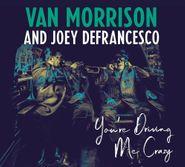 Van Morrison, You're Driving Me Crazy (CD)