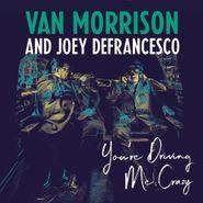 Van Morrison, You're Driving Me Crazy (LP)