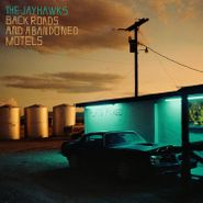 The Jayhawks, Back Roads & Abandoned Motels (LP)