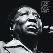 "Muddy Waters, More Muddy ""Mississippi"" Waters Live [Black Friday] (LP)"