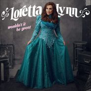 Loretta Lynn, Wouldn't It Be Great (CD)
