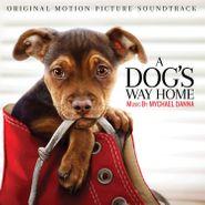 Mychael Danna, A Dog's Way Home [OST] (CD)
