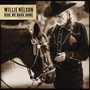 Willie Nelson, Ride Me Back Home (CD)