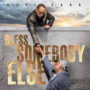 Kurt Carr, Bless Somebody Else (CD)