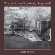 Deerhunter, Why Hasn't Everything Already Disappeared? [Grey Vinyl] (LP)