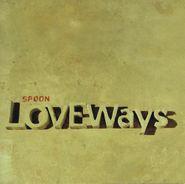 Spoon, Love Ways EP (CD)