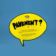 """Pavement, Sensitive Euro Man / Brink Of The Clouds/Candylad [Shaped Picture Disc] (7"""")"""