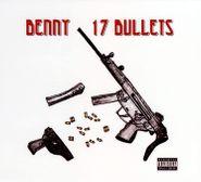 Benny the Butcher, 17 Bullets (CD)