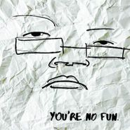 Illingsworth, You're No Fun (CD)
