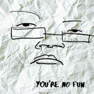 Illingsworth, You're No Fun (LP)