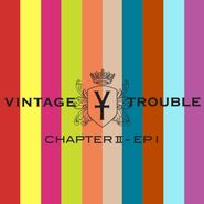 Vintage Trouble, Chapter II - EP I (CD)