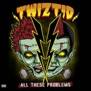 "Twiztid, All These Problems [Record Store Day Green Vinyl] (10"")"
