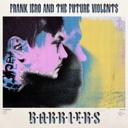 Frank Iero & The Future Violents, Barriers (CD)
