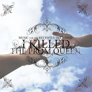 I Killed the Prom Queen, Music For The Recently Deceased (LP)