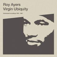Roy Ayers, Virgin Ubiquity: Unreleased Recordings 1976-1981 (CD)