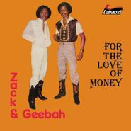 Zack & Geebah, For The Love Of Money (CD)