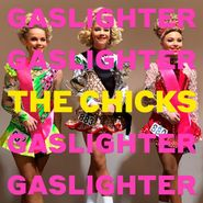 The Chicks, Gaslighter (LP)