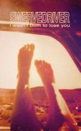 Swervedriver, I Wasn't Born To Lose You (Cassette)