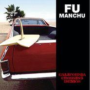 Fu Manchu, California Crossing Demos (LP)