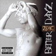 2Pac, Better Dayz (CD)