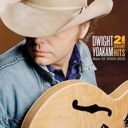 Dwight Yoakam, 21st Century Hits: Best Of 2000-2012 (CD)