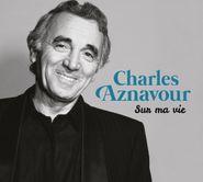 Charles Aznavour, Sur Ma Vie [Box Set] (CD)
